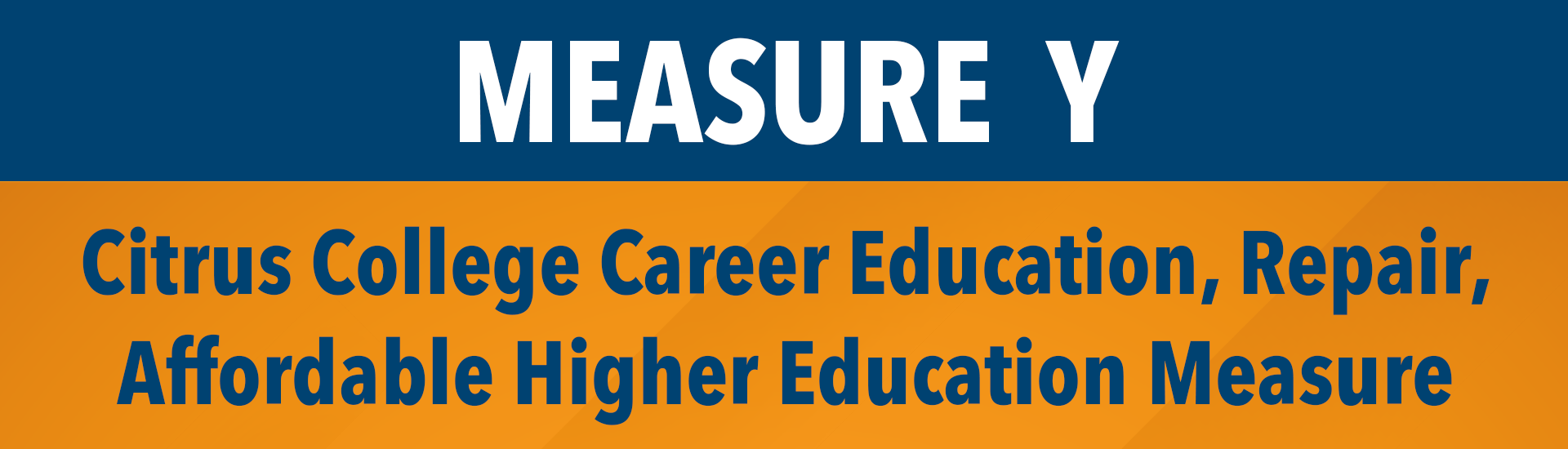 MEASURE Y Citrus College Career Education, Repair, Affordable Higher Education Measure
