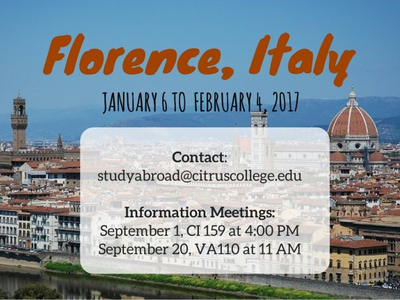 Study in Florence from January 6-February 4, 2017. Contact studyabroad@citruscollege.edu